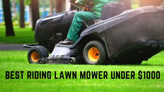 best riding lawn mowers under $1000
